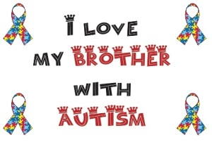 I love my brother with autism